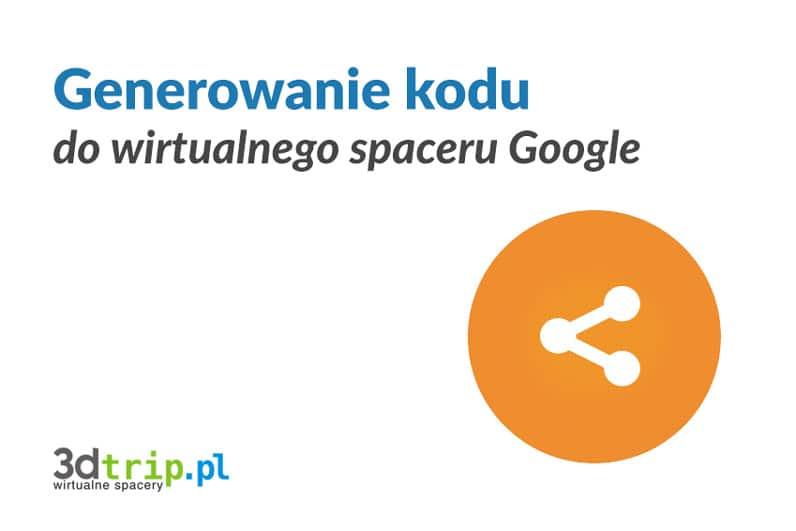 Tworzenie kodu do spaceru w Mapach Google