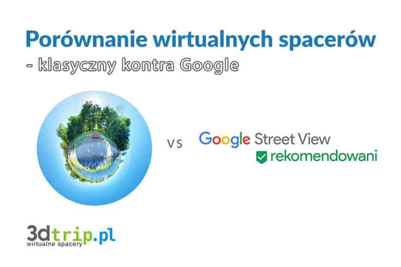 Zestawienie wycieczki 360 i Google Street View